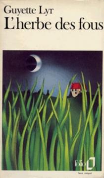 L'herbe des fous - GuyetteLyr