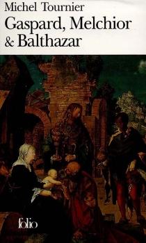 Gaspard, Melchior et Balthazar - MichelTournier