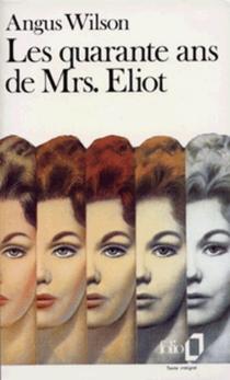 Les quarante ans de Mrs. Eliot - AngusWilson