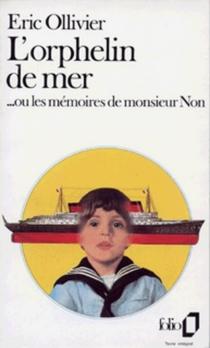 L'orphelin de mer ou Les mémoires de monsieur Non - ÉricOllivier