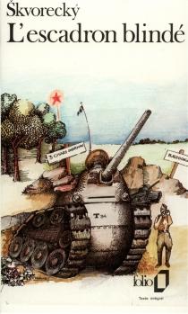 L'escadron blindé : chronique de la période des cultes - JosefSkvorecky