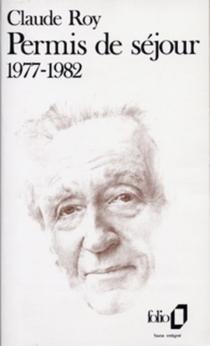 Permis de séjour : 1977-1982 - ClaudeRoy