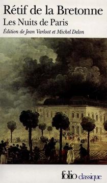 Les Nuits de Paris ou le Spectateur nocturne - Nicolas-EdmeRétif de La Bretonne