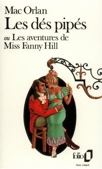 Les dés pipés ou Les aventures de miss Fanny Hill - PierreMac Orlan