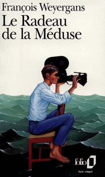 Le radeau de la Méduse - FrançoisWeyergans