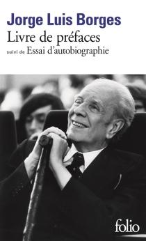 Livre de préfaces| Suivi de Essai d'autobiographie - Jorge LuisBorges