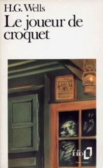 Le Joueur de croquet - Herbert GeorgeWells