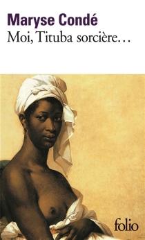 Moi, Tituba sorcière, noire de Salem - MaryseCondé