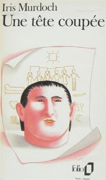 Une Tête coupée - IrisMurdoch