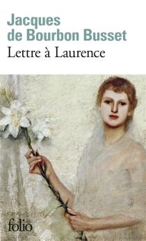 Lettre à Laurence - Jacques deBourbon Busset