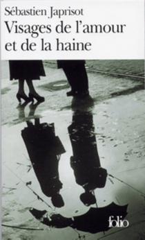 Visages de l'amour et de la haine - SébastienJaprisot