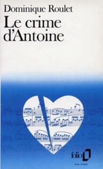 Le Crime d'Antoine - DominiqueRoulet