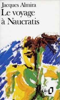 Le Voyage à Naucratis - JacquesAlmira