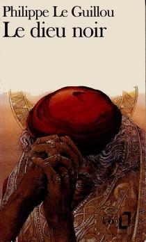 Le Dieu noir : chronique romanesque du pontificat de Miltiade II, pape du XXIe siècle - PhilippeLe Guillou