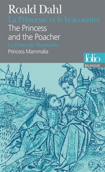 La Princesse et le braconnier| The Princess and the poacher| La Princesse Mammalia| Princess Mammalia - Roald Dahl