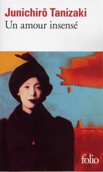 Un amour insensé - Jun'ichiroTanizaki