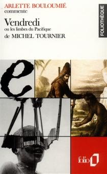 Vendredi ou les Limbes du Pacifique de Michel Tournier - ArletteBouloumié