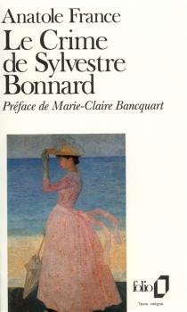 Le crime de Sylvestre Bonnard - AnatoleFrance