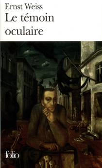 Le Témoin oculaire - Ernst Weiss