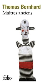 Maîtres anciens : comédie - ThomasBernhard