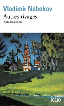 Autres rivages : autobiographie - VladimirNabokov