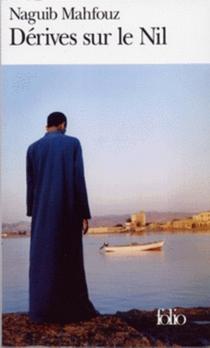 Dérives sur le Nil - NaguibMahfouz