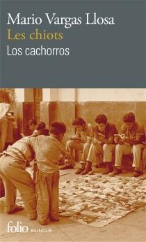 Les Chiots| Los Cachorros - MarioVargas Llosa