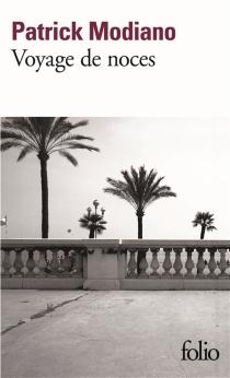 Voyage de noces - PatrickModiano