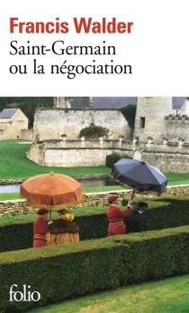 Saint-Germain ou la négociation - FrancisWalder