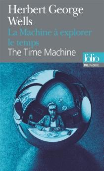 La machine à explorer le temps| The time machine - Herbert GeorgeWells