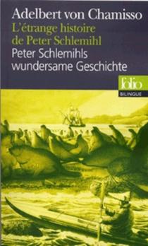 L'Etrange histoire de Peter Schlemihl| Peter Schlemihls wundersame Geschichte - Adelbert vonChamisso