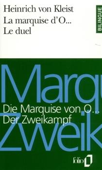 La Marquise d'O| Die Marquise von O...| Le Duel| Der Zweikampf - Heinrich vonKleist