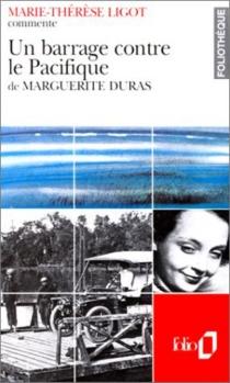 Barrage contre le Pacifique de Marguerite Duras - Marie-ThérèseLigot