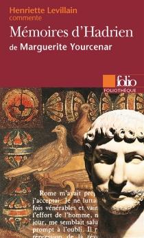Mémoires d'Hadrien de Marguerite Yourcenar - HenrietteLevillain
