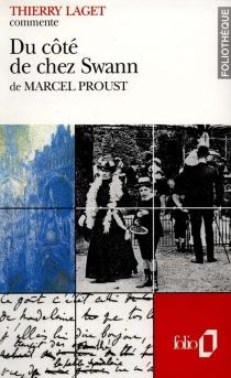 Du côté de chez Swann de Marcel Proust - ThierryLaget