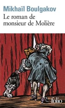 Le Roman de Monsieur de Molière - Mikhaïl AfanassievitchBoulgakov