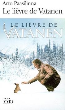 Le lièvre de Vatanen - ArtoPaasilinna
