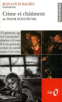 Crime et châtiment de Fédor Dostoîevski - Jean-LouisBackès