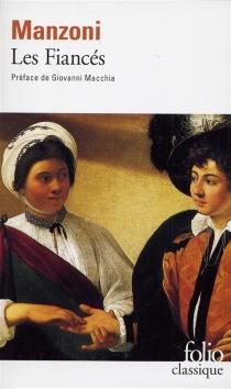 Les fiancés : histoire milanaise du XVIIe siècle - AlessandroManzoni