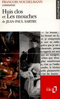 Huis clos et Les Mouches de Jean-Paul Sartre - FrançoisNoudelmann