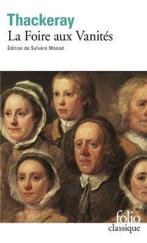 La foire aux vanités : roman sans héros - William MakepeaceThackeray