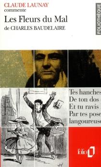 Les fleurs du mal, de Charles Baudelaire - ClaudeLaunay