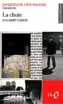 La chute, d'Albert Camus - JacquelineLévi-Valensi