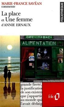 La place et Une Femme d'Annie Ernaux - Marie-FranceSavéan