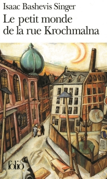 Le petit monde de la rue Krochmalna - Isaac BashevisSinger