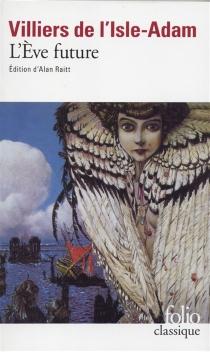 L'Eve future - Auguste deVilliers de L'Isle-Adam