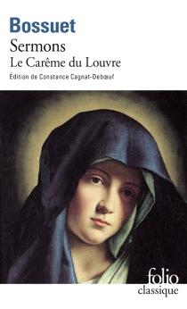 Sermons : le Carême du Louvre, 1662 - Jacques-BénigneBossuet