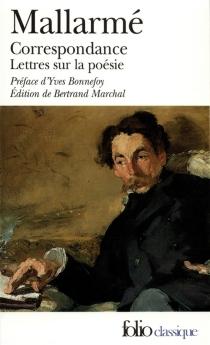 Correspondance complète (1862-1871)| Lettres sur la poésie (1872-1898) : avec des lettres inédites - StéphaneMallarmé