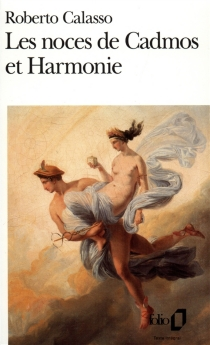 Les noces de Cadmos et Harmonie - RobertoCalasso
