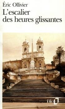 L'escalier des heures glissantes - ÉricOllivier